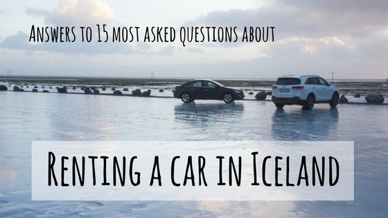 Renting A Car In Iceland Answers To 15 Most Asked Questions