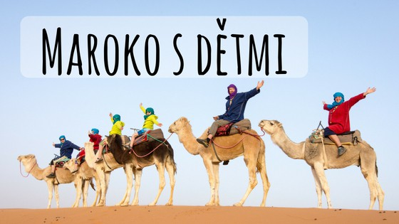 Maroko s dětmi: 7 denní itinerář ze zasněženého Atlasu až k dunám na Sahaře