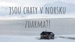 Jsou chaty v Norsku zdarma?