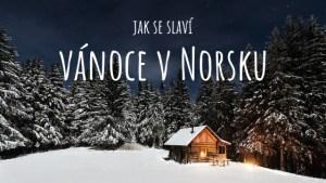 Jak se slaví Vánoce v Norsku?