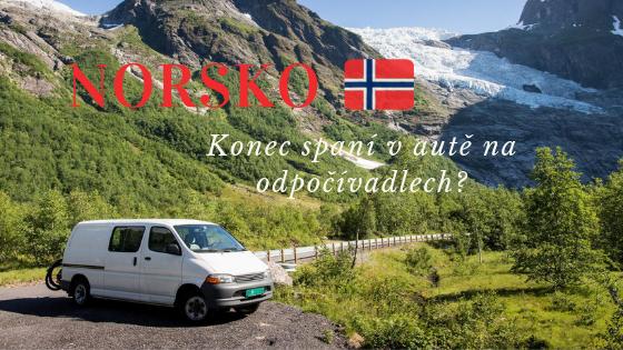 Konec spaní v autě v Norsku na odpočívadlech_