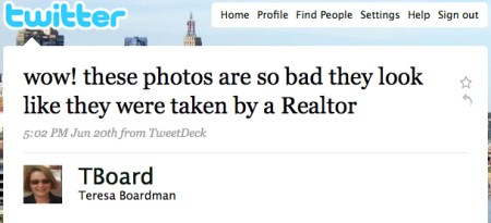 Photos so bad, you'd think a Realtor took 'em