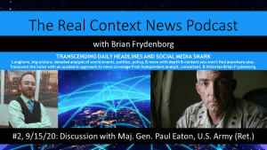The Real Context News Podcast #2 Gen. Paul Eaton