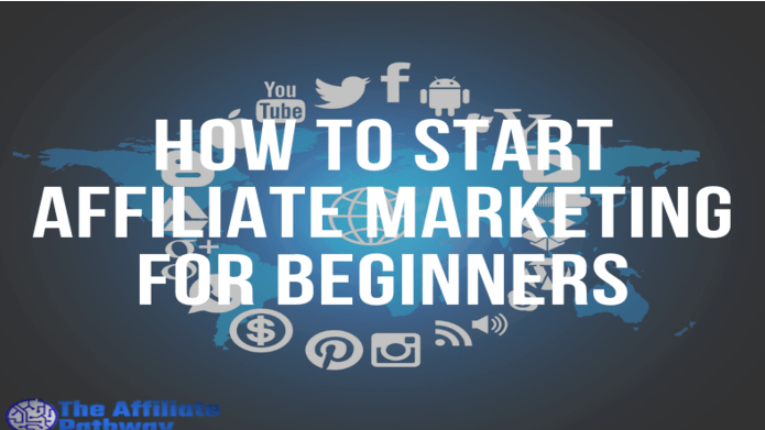 Start Affiliate Marketing For Beginners
