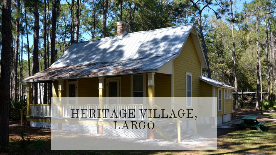 "Heritage Village - ""Experience Pinellas County History!"""