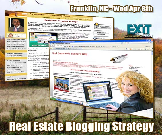 "Franklin NC Real Estate Blogging Strategy Training. Exit Brokers ""By Invitation Only"" Training Wednesday April 8th, 2009."