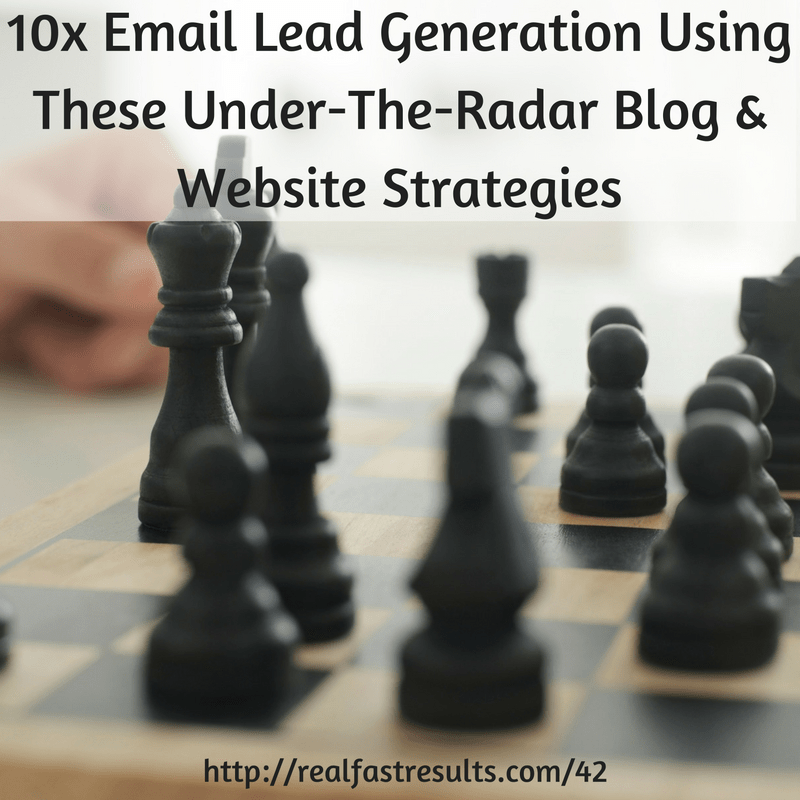 42-10x-email-lead-generation-using-these-under-the-radar-blog-website-strategies