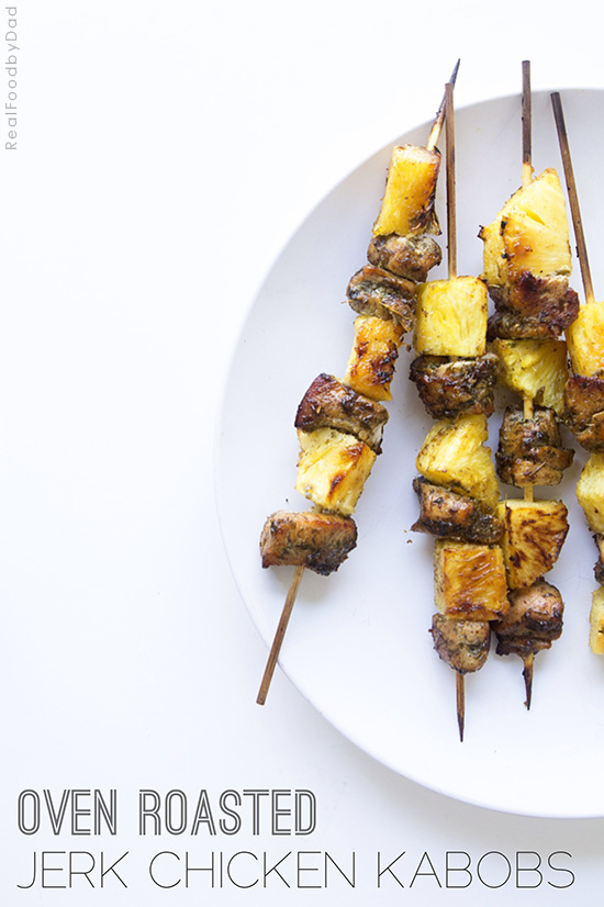 Oven Roasted Jerk Chicken Kabobs via Real Food by Dad