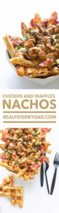 Chicken and Waffles Nacho Panel Real Food by Dad