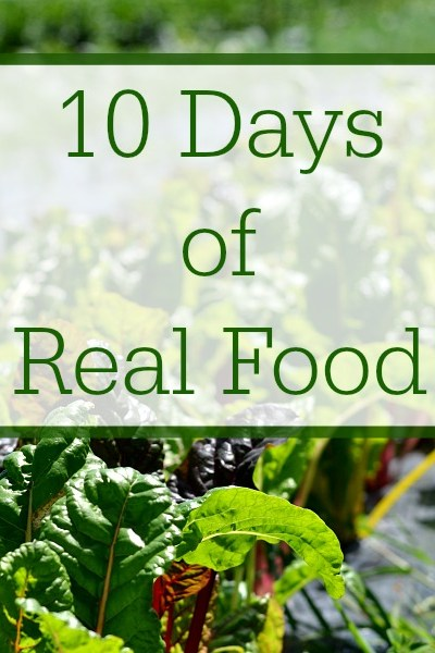 Ten Days of Real Food