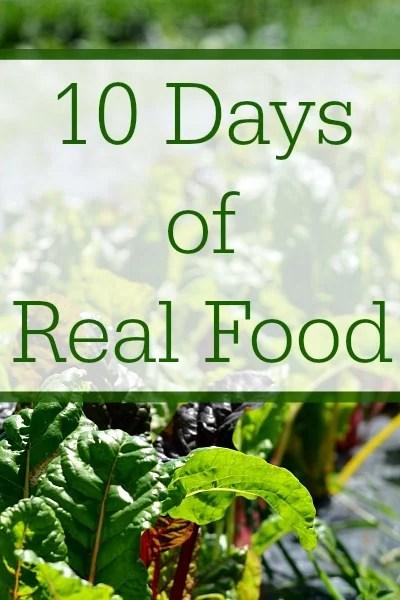 Ten Days of Real Food