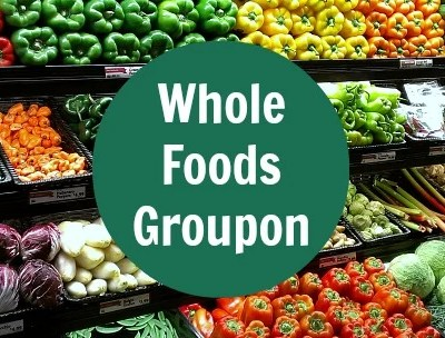 Whole Foods Market Groupon Deal