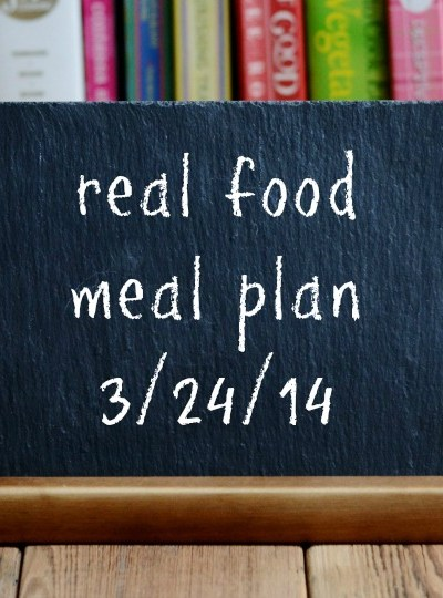 Real Food Meal Plan Week 9