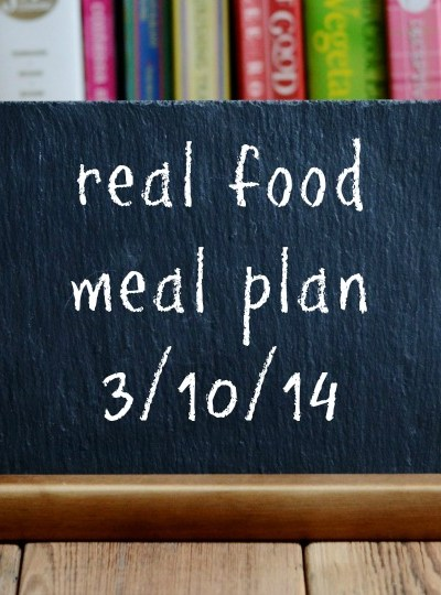 Real Food Meal Plan Tips Week 7