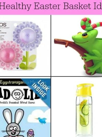 Ten Healthy Easter Basket Ideas