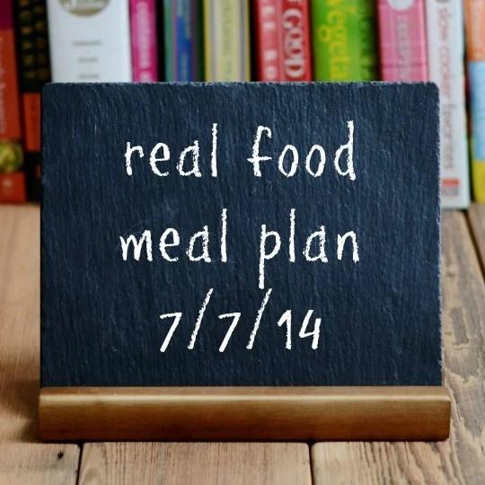 real food meal plan 7-7-14