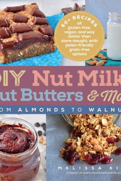 DIY Nut Milks, Nut Butters & More Review