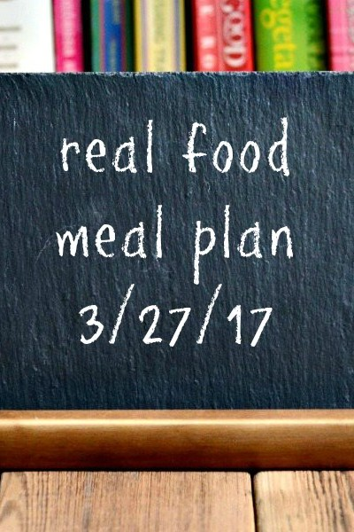 Real Food Meal Plan Week 155