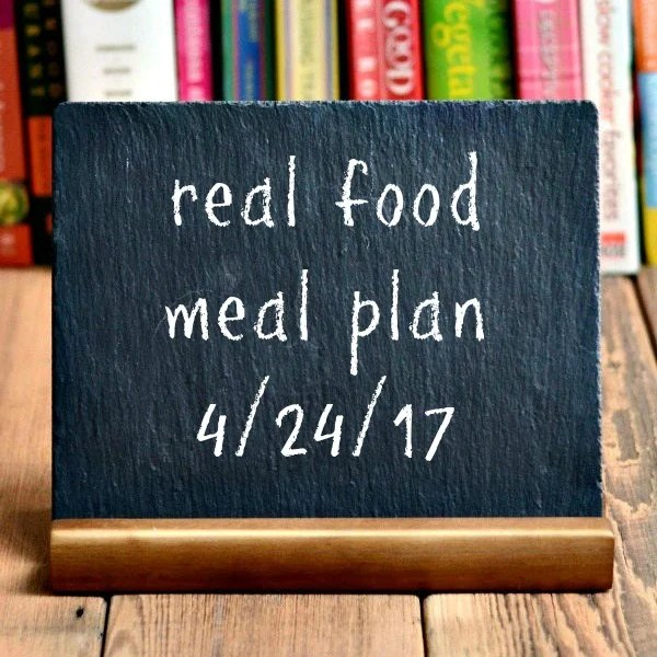 Real Food Meal Plan Week 158