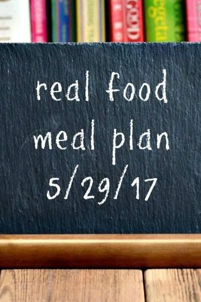 Real Food Meal Plan Week 163