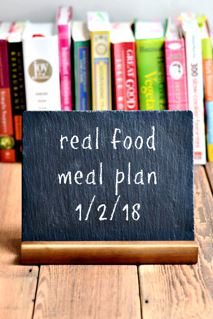 Real Food Meal Plan Week 172 features lots of healthy, family friendly dinner recipes for the new year. Bring on the vegetables!