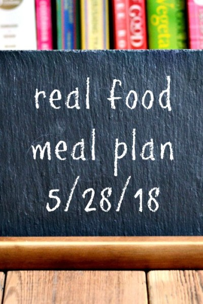 Real Food Meal Plan Week 174