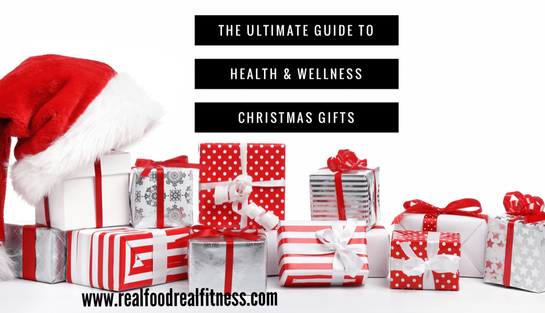 The Ultimate GUIDE to Health & Wellness Christmas Gifts!