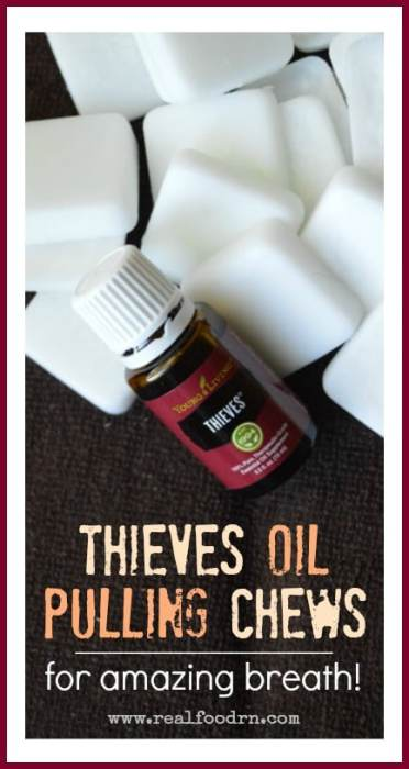 Thieves Oil Pulling Chews   Real Food RN