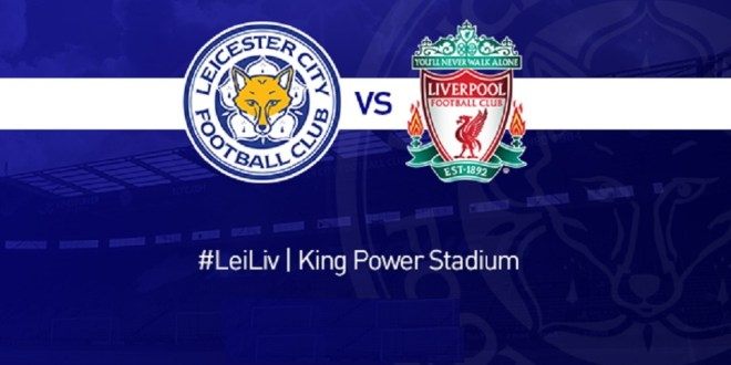 Leicester vs Liverpool – Match Preview