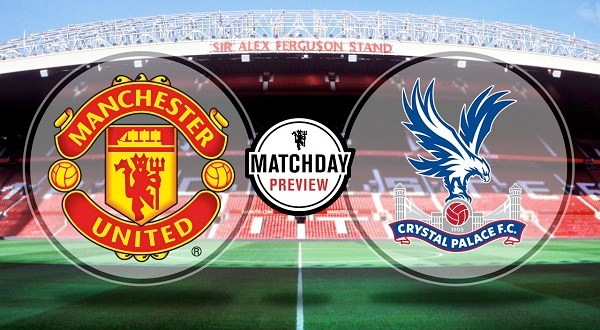 Manchester United vs Crystal Palace – Match Preview