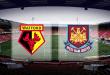 Watford vs West Ham – Premier League Match Preview