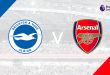 Brighton vs Arsenal – Premier League Match Preview