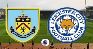Burnley vs Leicester - Premier League Preview