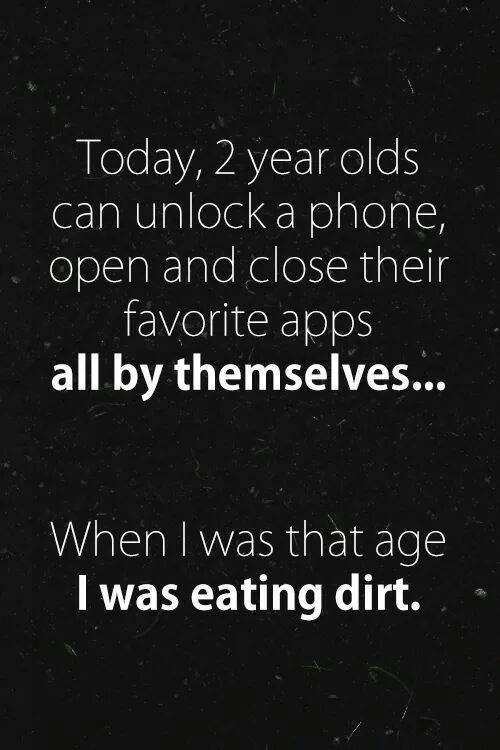 Today 2 Year Olds Can Unlock Their Phone And Open And Close Their Favorite Apps RealFunny