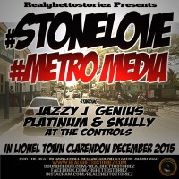 STONE LOVE LS METRO MEDIA IN LIONEL TOWN DEC 2015