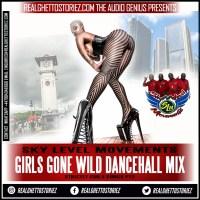 SKY LEVEL MOVEMENT'S . GIRL'S GONE WILD GIRLS SONG'S ONLY PT2