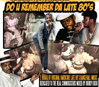 REALGHETTOSTORIEZ.COM PRESENTS DO YOU REMEMBER THE LATE 80'S MIXED BY BOBBY KUSH