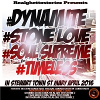 DYNAMITE SOUND alongside STONE LOVE, SOUL SUPREME, TIMELESS IN STEWART TOWN APRIL 2016