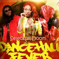 DJ DOOM PRESENTS THE DANCEHALL FEVER MIXTAPE