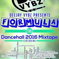 DJ VYBZ PRESENTS THE FORMULA DANCEHALL MIXTAPE
