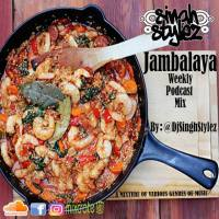 JAMBALAYA PODCAST MIX BY  DJ SINGSTYLEZ