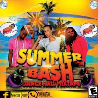 SUMMER BASH DANCEHALL MIXTAPE BY DJ DOOM