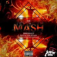 THE ULTIMATE M.A.S.H EDM EXPERIENCE MIXTAPE