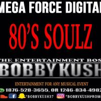 MEGA FORCE DIGITAL PRESENTS  80'S SOULS MIXED BY BOBBY KUSH