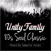 UNITY FAMILY PRESENTS SOUL CLASSIC MIXED BY SELECTOR ANDRE