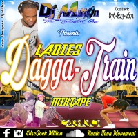 DJ MILTON PRESENTS LADIES DAGGA -TRAIN MIXTAPE 2017