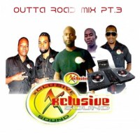 XCLUSIVE SOUND PRESENTS OUTTA ROAD PT3 MIXED BY SQUIDDLY 5STAR