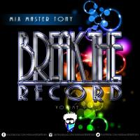 MIX MASTER TONY PRESENTS BREAK THE RECORD VOL9