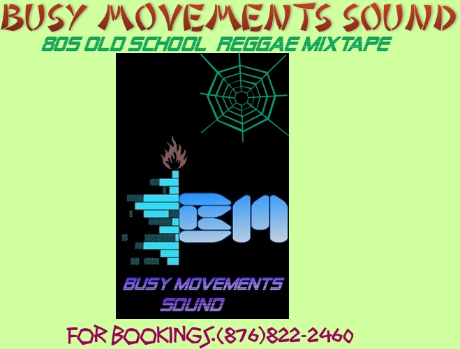 BUSY MOVEMENTS SOUND PRESENTS 80'S OLD SCHOOL REGGAE MIXTAPE
