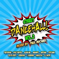 STREET DANCEHALL VOL2 MIXED BY PAUL MICHAEL